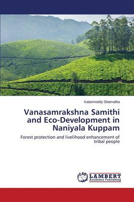 Vanasamrakshna Samithi and Eco-Development in Naniyala Kuppam (Paperback)