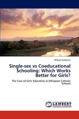 Single-Sex Vs Coeducational Schooling: Which Works Better for Girls? (Paperback)