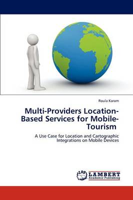 Multi-Providers Location-Based Services for Mobile-Tourism (Paperback)