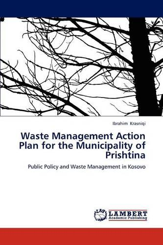 Waste Management Action Plan for the Municipality of Prishtina (Paperback)