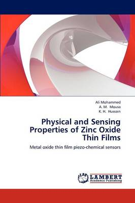 Physical and Sensing Properties of Zinc Oxide Thin Films (Paperback)