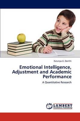 Emotional Intelligence, Adjustment and Academic Performance (Paperback)