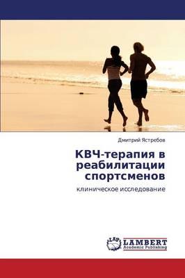 Kvch-Terapiya V Reabilitatsii Sportsmenov (Paperback)