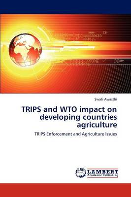 Trips and Wto Impact on Developing Countries Agriculture (Paperback)