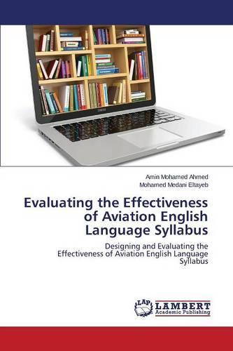 Evaluating the Effectiveness of Aviation English Language Syllabus (Paperback)