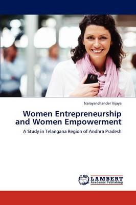 Women Entrepreneurship and Women Empowerment (Paperback)