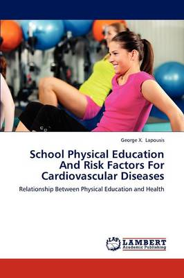 School Physical Education and Risk Factors for Cardiovascular Diseases (Paperback)