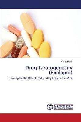 Drug Taratogenecity (Enalapril) (Paperback)