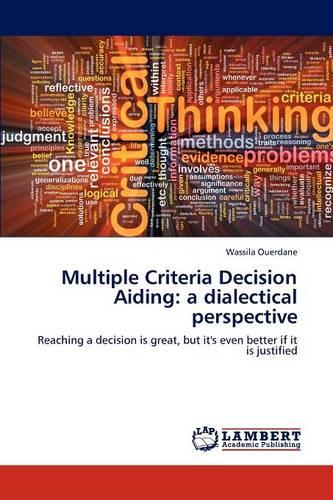 Multiple Criteria Decision Aiding: A Dialectical Perspective (Paperback)