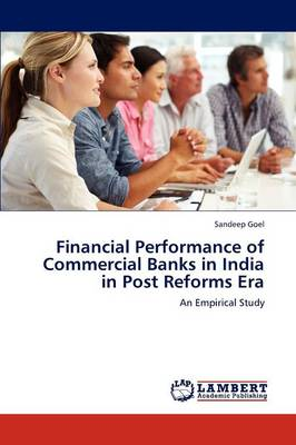 Financial Performance of Commercial Banks in India in Post Reforms Era (Paperback)