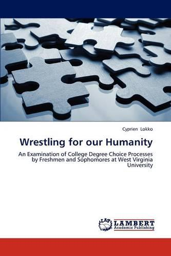 Wrestling for Our Humanity (Paperback)