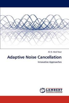 Adaptive Noise Cancellation (Paperback)