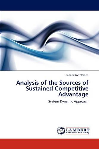 Analysis of the Sources of Sustained Competitive Advantage (Paperback)