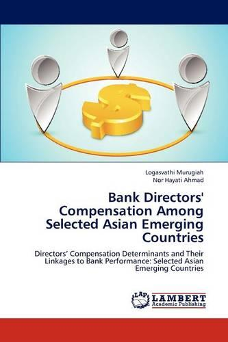 Bank Directors' Compensation Among Selected Asian Emerging Countries (Paperback)
