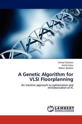 A Genetic Algorithm for VLSI Floorplanning (Paperback)