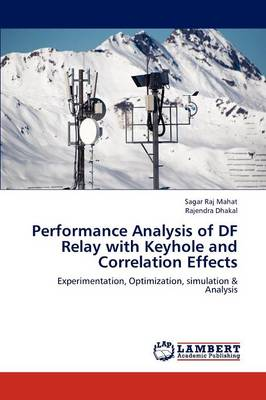 Performance Analysis of Df Relay with Keyhole and Correlation Effects (Paperback)