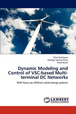 Dynamic Modeling and Control of Vsc-Based Multi-Terminal DC Networks (Paperback)