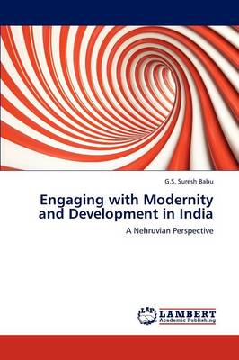 Engaging with Modernity and Development in India (Paperback)