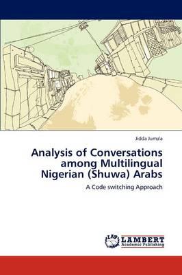 Analysis of Conversations Among Multilingual Nigerian (Shuwa) Arabs (Paperback)