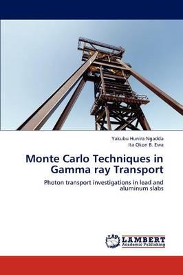 Monte Carlo Techniques in Gamma Ray Transport (Paperback)