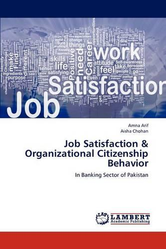 Job Satisfaction & Organizational Citizenship Behavior (Paperback)