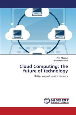 Cloud Computing: The Future of Technology (Paperback)