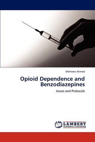 Opioid Dependence and Benzodiazepines (Paperback)