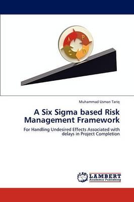 A Six SIGMA Based Risk Management Framework (Paperback)
