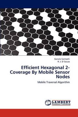 Efficient Hexagonal 2-Coverage by Mobile Sensor Nodes (Paperback)