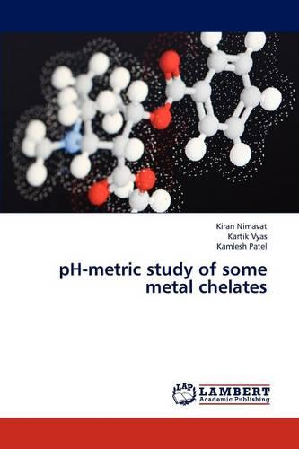 PH-Metric Study of Some Metal Chelates (Paperback)