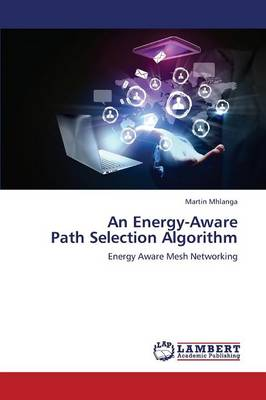 An Energy-Aware Path Selection Algorithm (Paperback)