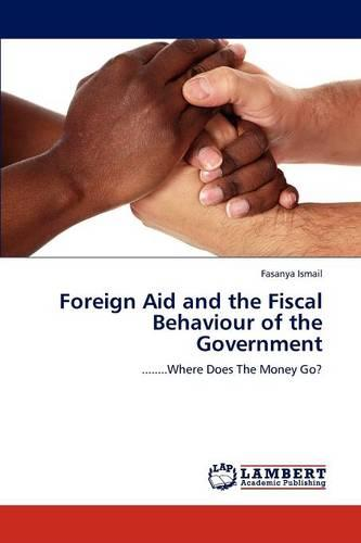 Foreign Aid and the Fiscal Behaviour of the Government (Paperback)