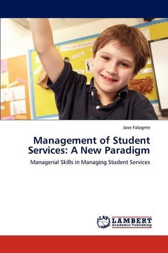 Management of Student Services: A New Paradigm (Paperback)