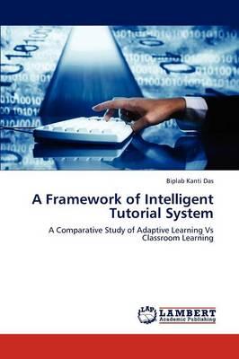 A Framework of Intelligent Tutorial System (Paperback)