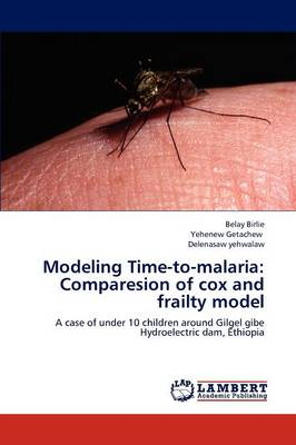 Modeling Time-To-Malaria: Comparesion of Cox and Frailty Model (Paperback)