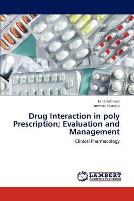 Drug Interaction in Poly Prescription; Evaluation and Management (Paperback)