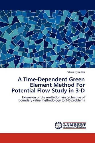 A Time-Dependent Green Element Method for Potential Flow Study in 3-D (Paperback)