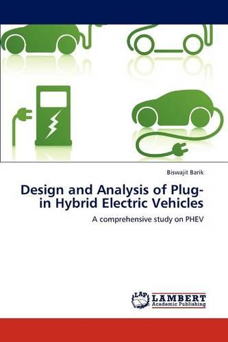 Design and Analysis of Plug-In Hybrid Electric Vehicles (Paperback)