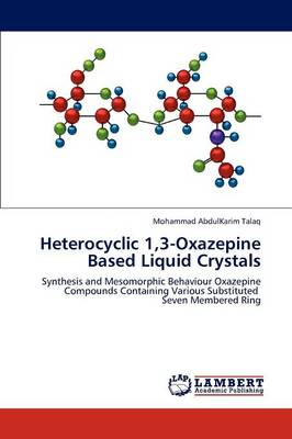 Heterocyclic 1,3-Oxazepine Based Liquid Crystals (Paperback)