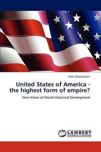 United States of America - The Highest Form of Empire? (Paperback)