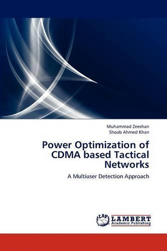 Power Optimization of Cdma Based Tactical Networks (Paperback)