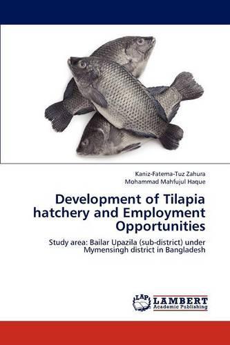 Development of Tilapia Hatchery and Employment Opportunities (Paperback)
