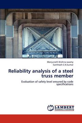 Reliability Analysis of a Steel Truss Member (Paperback)