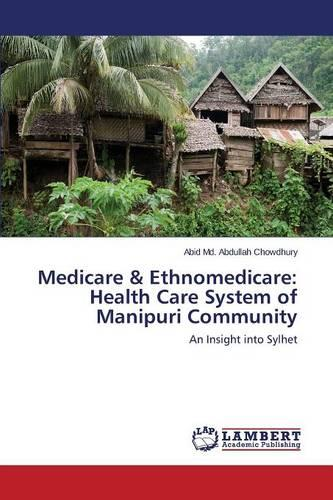 Medicare & Ethnomedicare: Health Care System of Manipuri Community (Paperback)