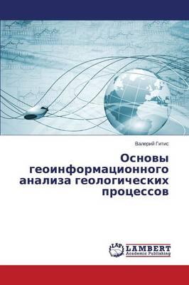 Osnovy Geoinformatsionnogo Analiza Geologicheskikh Protsessov (Paperback)
