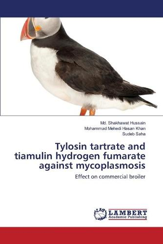 Tylosin Tartrate and Tiamulin Hydrogen Fumarate Against Mycoplasmosis (Paperback)