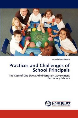 Practices and Challenges of School Principals (Paperback)
