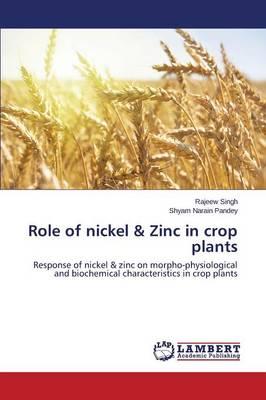 Role of Nickel & Zinc in Crop Plants (Paperback)