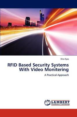 Rfid Based Security Systems with Video Monitering (Paperback)