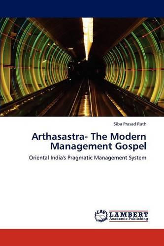Arthasastra- The Modern Management Gospel (Paperback)